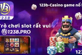 Nổ hũ 123B - Trò chơi kiếm tiền dễ dàng từ nhà cái